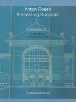 Bogomslag - Anton Rosen - Arkitekt og Kunstner.