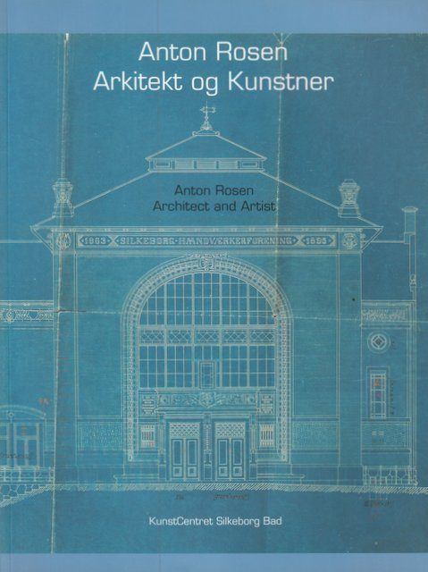 Anton Rosen – Arkitekt og Kunstner